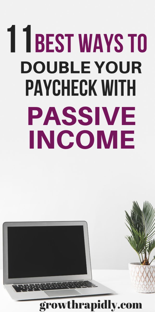 11 Ways To Double Your Paycheck With Passive Income