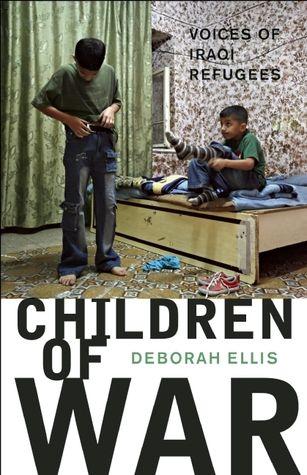 Children of War: Voices of Iraqi Refugees by Doborah Ellis