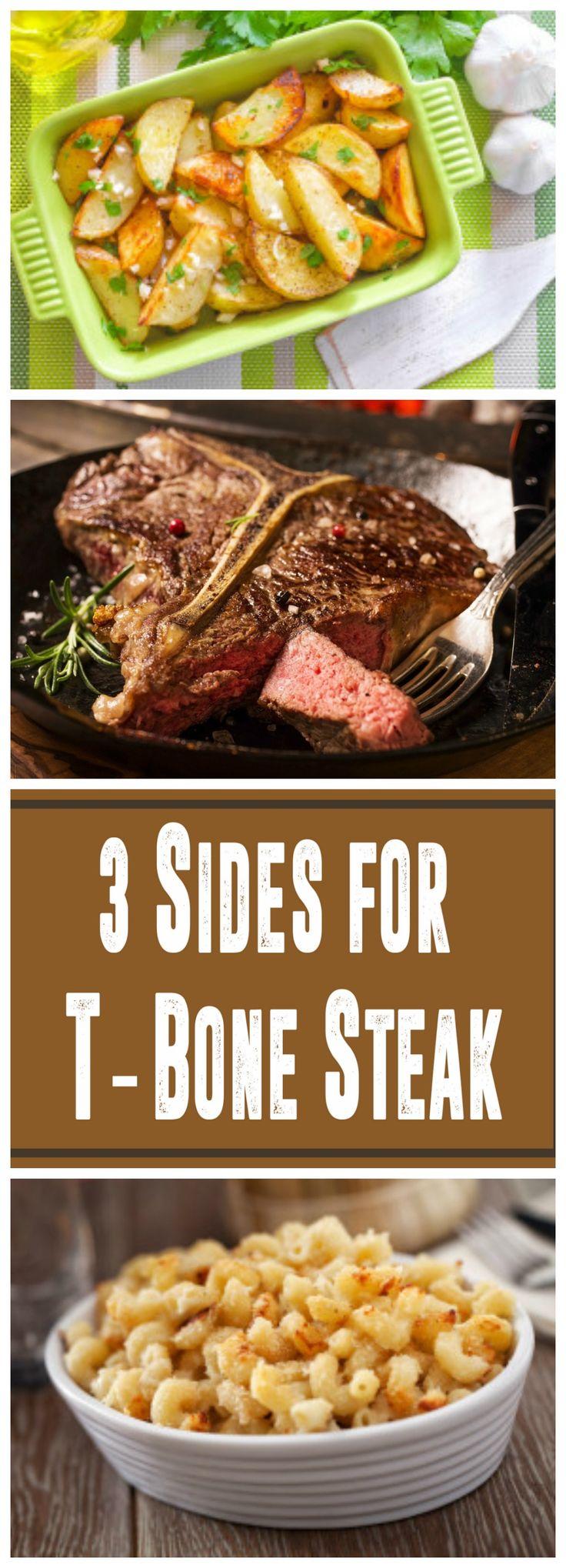 3 Sides for T-Bone Steak