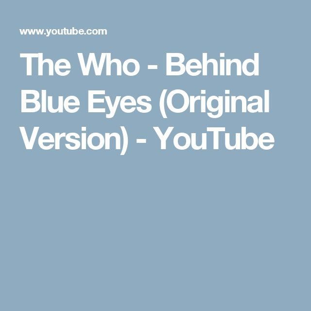 The Who - Behind Blue Eyes (Original Version) - YouTube