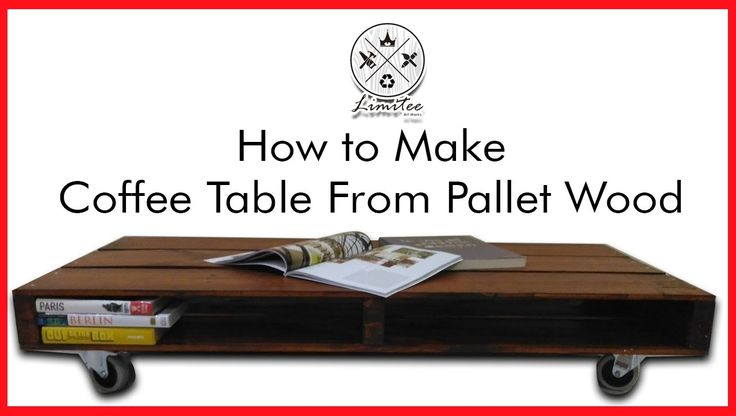 DIY - Coffee Table From Pallet wood