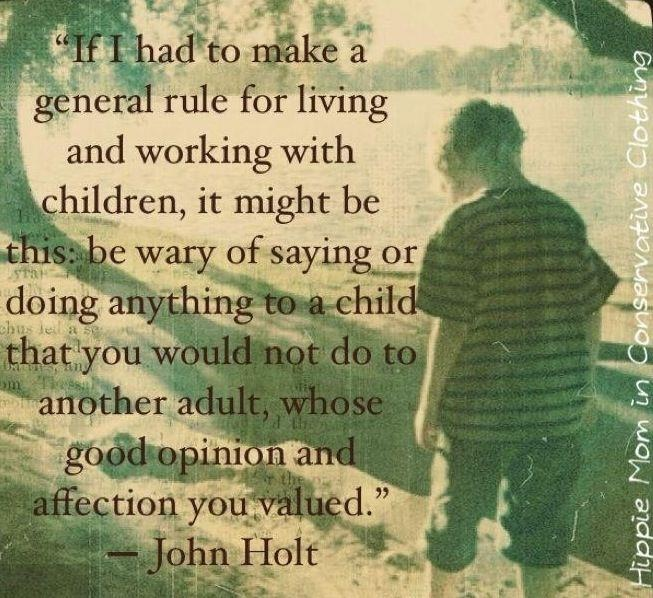 responce to john holts school is Do you know who john holt was isn't it strange how someone can come up with an idea and share it with other people and have the idea take on life and flesh of its own, independent of the person, to the.