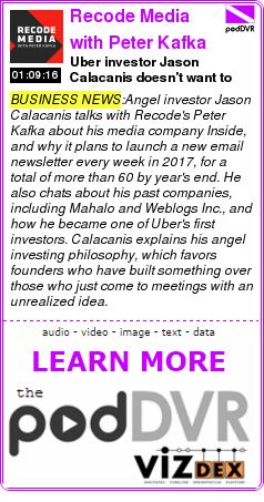 #BUSINESS #PODCAST  Recode Media with Peter Kafka    Uber investor Jason Calacanis doesn't want to hear your idea    READ:  https://podDVR.COM/?c=128e70f9-b2e6-b95e-32a9-05ea0692e386