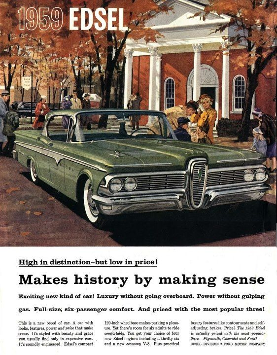 1959 Edsel.  My dad was a Ford & Mercury dealer & he hated the Edsel so much he refused to have one in his showroom.