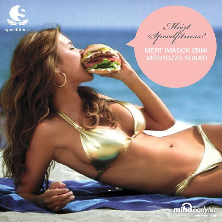 #miha bodytec #speedfitness #diet #health Miért Speedfitness? Mert imádok enni. Méghozzá sokat!