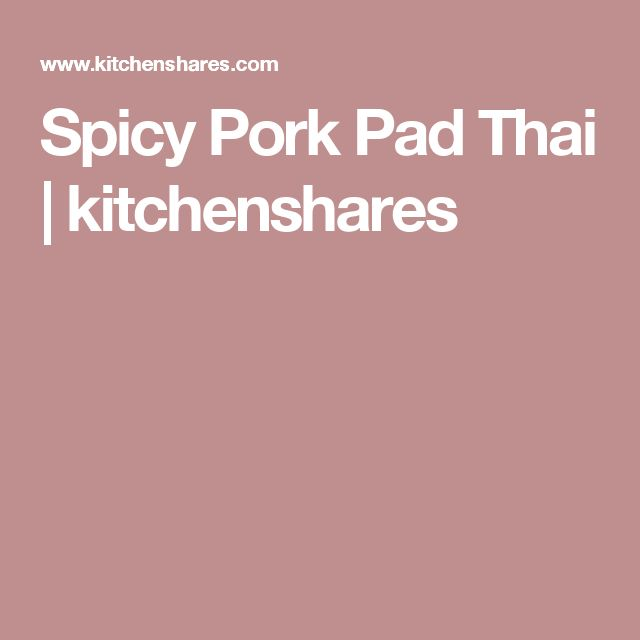 Spicy Pork Pad Thai | kitchenshares