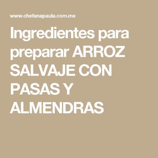 Ingredientes para preparar ARROZ SALVAJE CON PASAS Y ALMENDRAS
