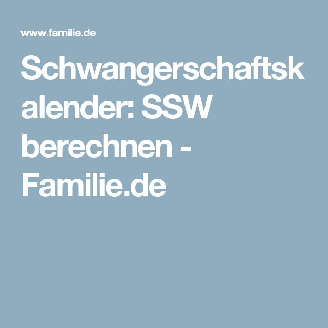 Schwangerschaftskalender: SSW berechnen - Familie.de