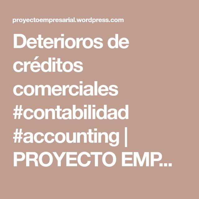 Deterioros de créditos comerciales #contabilidad #accounting | PROYECTO EMPRESARIAL 2.0