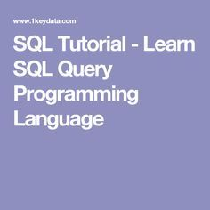 SQL Tutorial - Learn SQL Query Programming Language