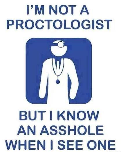 I'm not a proctologist