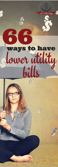 66 Ways to lower utility bills We moved into a drafty old home and SLASHED the heat and power bills. Do you do need lower utility bills, too? https://justplainmarie.ca/ways-to-lower-utility-bills/