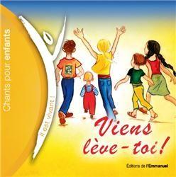 Viens, lève-toi! - Chanter Dieu avec les enfants