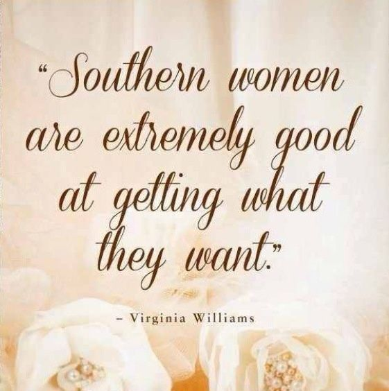 Southern Quotes | Southern ladies! | Great quotes                                                                                                                                                                                 More