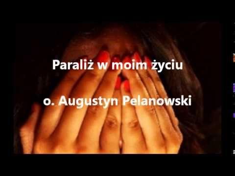 Paraliż w moim życiu - o. Augustyn Pelanowski (audio)