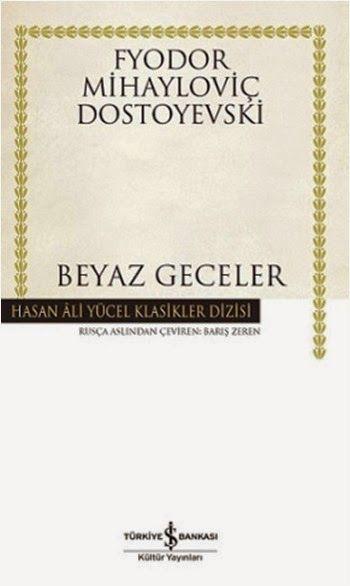 iyi ki kitaplar var...: Fyodor Mihayloviç Dostoyevski - Beyaz Geceler