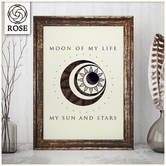 Poster - Game of Thrones - Moon of my life... My Sun and Stars *DIGITAL DOWNLOAD*