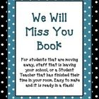 Have a student that is moving away?  Is a staff member leaving your school?  Is your Student Teacher's time up in your class?    This is a quick an...