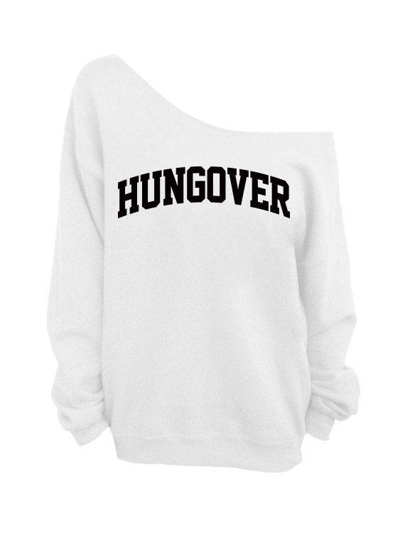 Hungover - White Sweatshirt