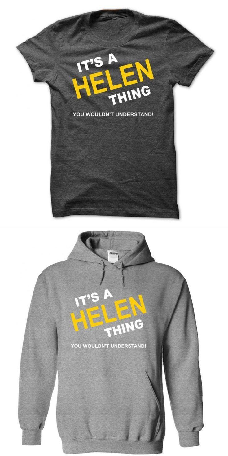 Helen Love T Shirt Its A Helen Thing #helen #mirren #t-shirt #helen #reddy #t #shirt #helene #fischer #t #shirt #van #halen #t #shirt #walmart