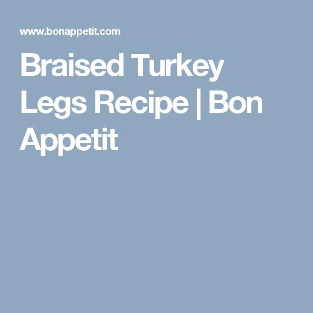 Braised Turkey Legs Recipe | Bon Appetit