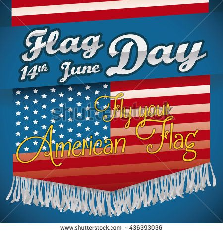 Flag with fringes and greeting message to invite you fly the American flag in its day.