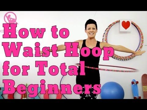 ▶ How to Hula Hoop for Total Beginners - YouTube