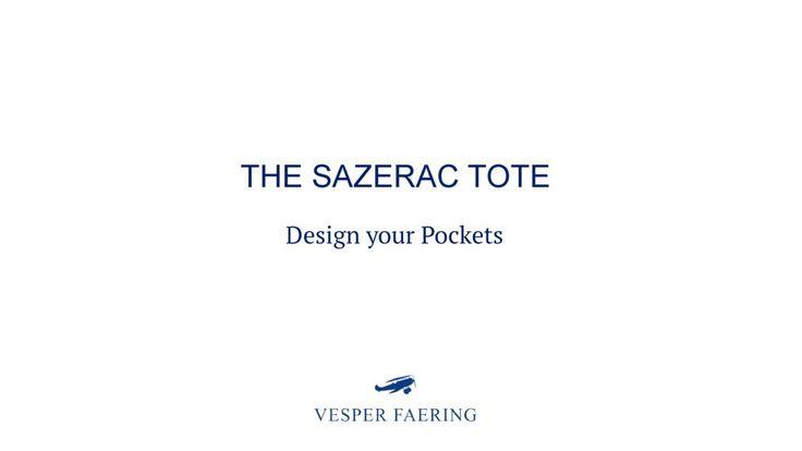 Customize your travel bag: The Sazerac Tote, Design your Pockets