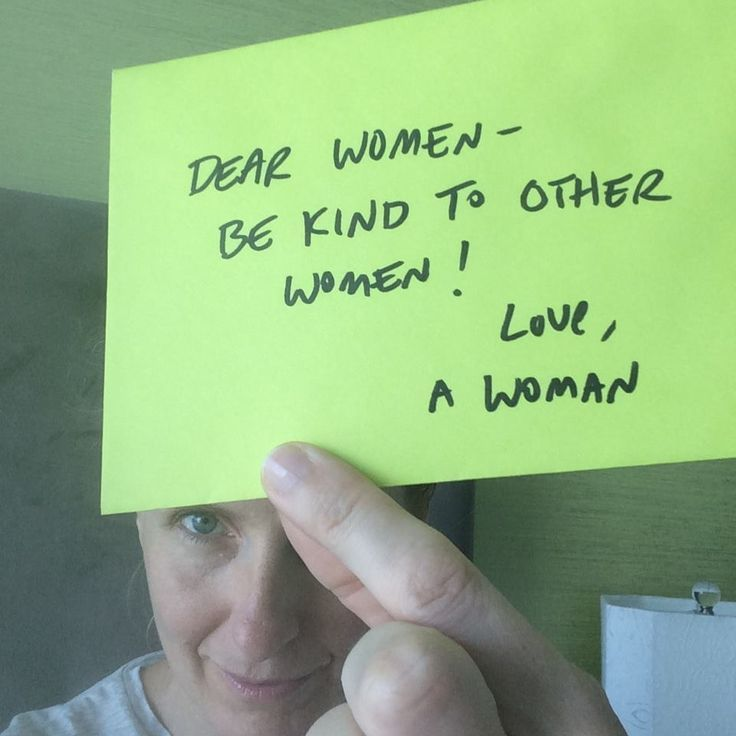 Dear Women... a friendly reminder to be kind to each other from Elizabeth Gilbert (click through to her inspiring Facebook page) Love, A Woman