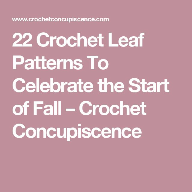 22 Crochet Leaf Patterns To Celebrate the Start of Fall – Crochet Concupiscence