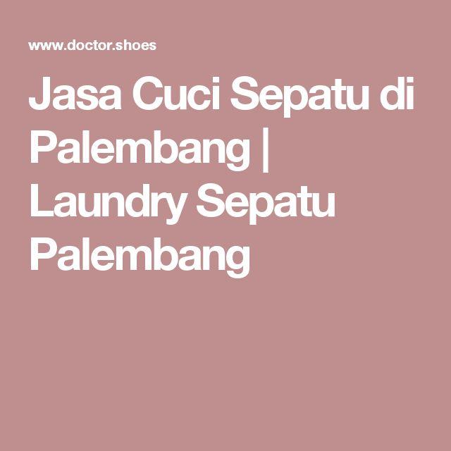Jasa Cuci Sepatu di Palembang   Laundry Sepatu Palembang