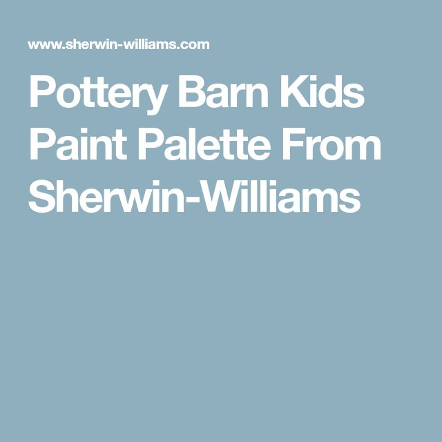 Pottery Barn Kids Paint Palette From Sherwin-Williams