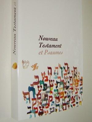 French New Testament with Psalms / Noveau Testament Et Psaumes dans la version Parole de Vie / with Vocabularie PVD350 / Introduction to each book, and refereces
