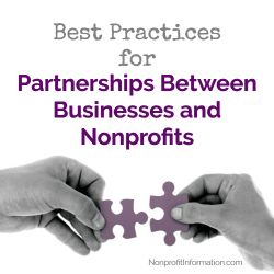Business partnerships with nonprofits guidelines. Learn the types of partnerships, advantages, and best practices for partnering with a nonprofit.