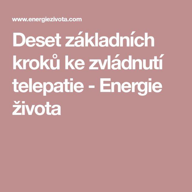 Deset základních kroků ke zvládnutí telepatie - Energie života