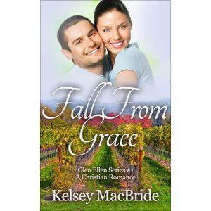 Fall From Grace: A Christian Romance Novel by Kelsey MacBride