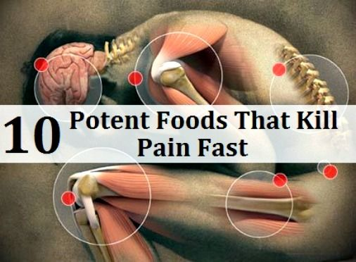 10 Potent Foods That Kill Pain Fast - Really interesting article