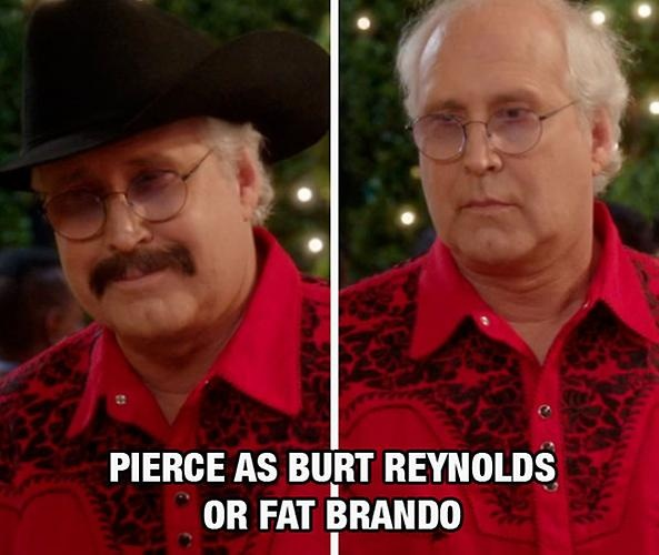 """Pierce as Burt Reynolds or """"Fat Brando"""""""