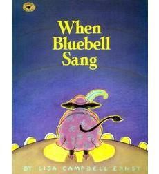 When Bluebell Sang by Lisa Campbell Ernst | Scholastic.com