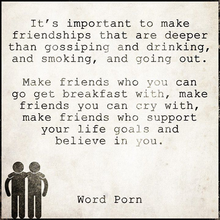 Serious Quotes On Friendship: It's Important To Make Friendships That Are Deeper Than