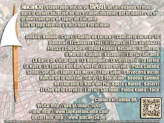 #Alacant3D colaborador oficial de: #TAPEATE.  Desarrollando el #mapa para la #Geolocalización de los establecimientos participantes en el primer #concurso de #tapas de #Alicante. Elije tu tapa favorita y a disfrutar. Visita: https://maps.google.com/maps/ms?msid=203636221102231042118.0004da78ce0ca894c351b=0 #bar, #restaurante, #bodeba, #tapaporte, #taberna, #cerveceria, #pintxo, #ruta, #rutatapas, #club, #tapatour, #smartphone
