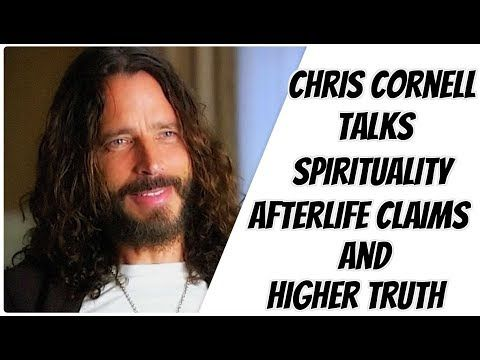 Chris Cornell talks Spirituality, Afterlife and Higher Truth - YouTube