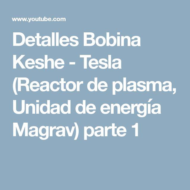Detalles Bobina Keshe - Tesla (Reactor de plasma, Unidad de energía Magrav) parte 1