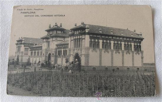 Postal antigua de Hauser y Menet, de Pamplona, en la que se ve el edificio del Congreso Vitícola.