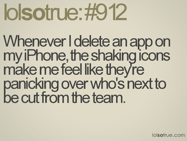 Haha yes!: Haha Funny, Funny Things, Iphone Problems, Cute And Funny, Ipod Touch, So True, Delete App, So Funny, Android App