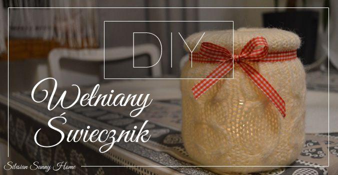 Silesian Sunny Home - DIY wełniany świecznik