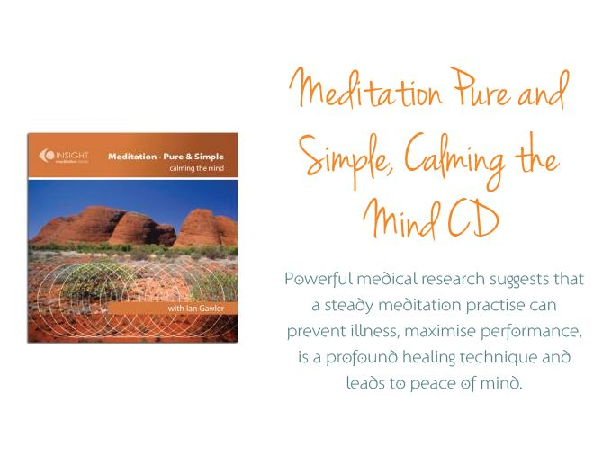 A wonderful audio CD to begin a meditation practice with by Dr Ian Gawler. He really does have a wonderful, soothing meditative voice.