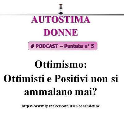 Conoscere e Capire le Donne: Ma gli ottimisti non si ammalano mai? Risponde il ...