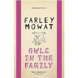 Owls in the Family novel - By Farley Mowat. Every child needs to have a pet. No one could argue with that. But what happens when your pet is an owl, and your owl is terrorizing the neighbourhood?