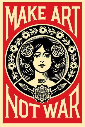 Shepard Fairey (Obey), Make Art Not War (95€)